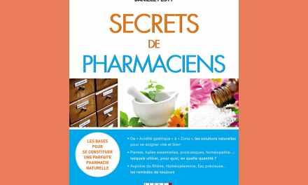 Secrets de Pharmaciens – Les bases pour se constituer une parfaite pharmacie naturelle