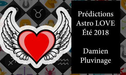 Prédic astro love de l'été 2018 par Damien Pluvinage