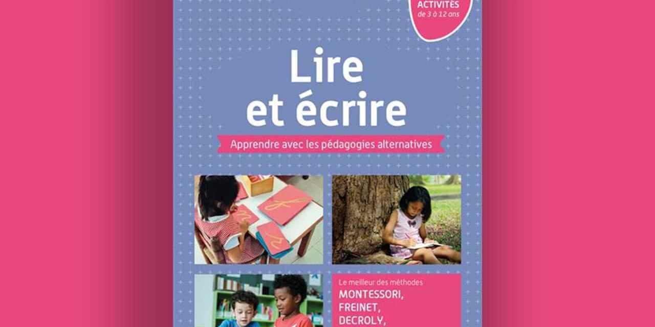 Lire et écrire – Apprendre avec les pédagogies alternatives