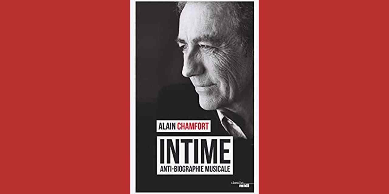 INTIME –  Anti-Biographie Musicale – Alain CHAMFORT