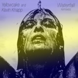 Yellowcake and Kevin Knapp - Waterfall