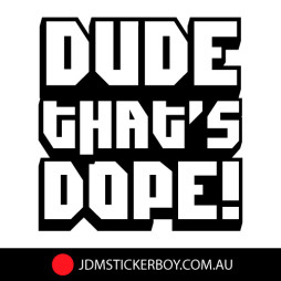 0077---Dude-Thats-Dope-150x157-W