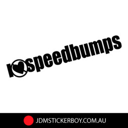 0135---i-dont-love-speed-bumps-170x62-W