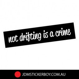 0028---Not-Drifting-Is-A-Crime-190x48-W