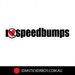 0998---I-Dont-Heart-Speedbumps-W
