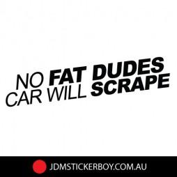 0429K---No-Fat-Dude-Car-Will-Scrape-175x32-W
