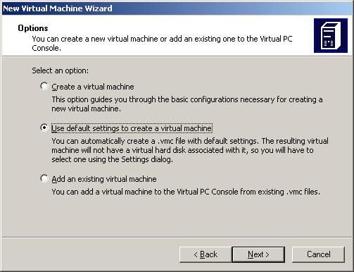 Microsoft Virtual PC 2007 - Step 2. Creation Options