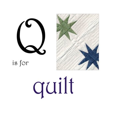 Q is for Quilt