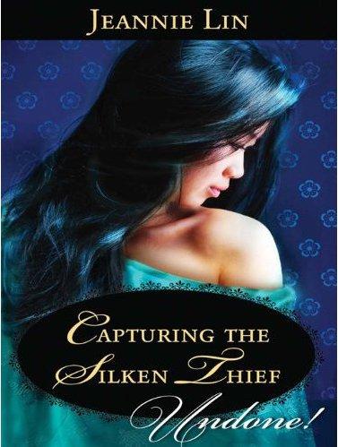 Capturing a Silken Thief by Jeannie Lin