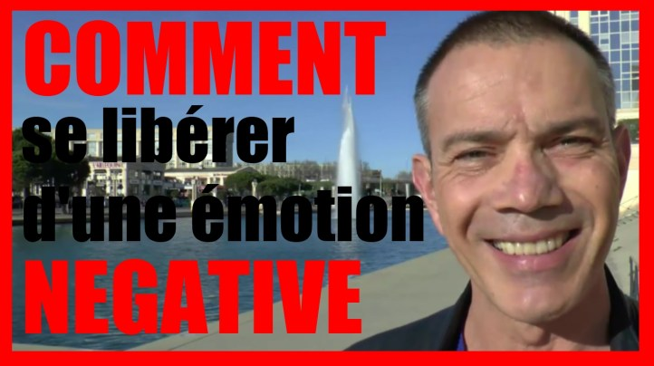 comment se libérer d'une émotion négative