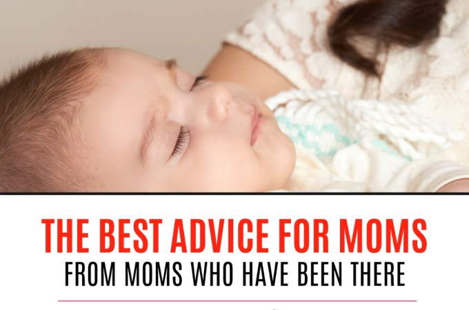 best advice for new moms for the first year by experienced moms