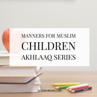 Manners in Islam: Teaching Children about Islamic Manners  and Morals