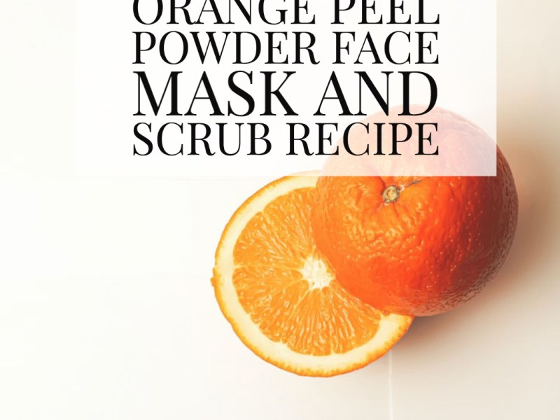 Orange peel powder face mask and scrub recipe _ JeddahMom (3)