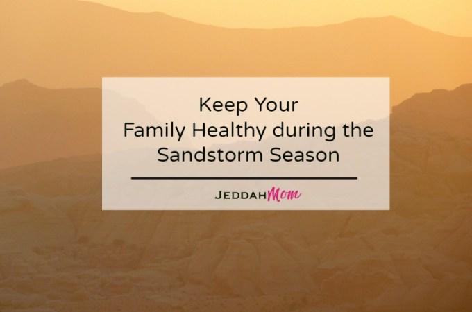 sandstorm season health tips Jeddah Mom