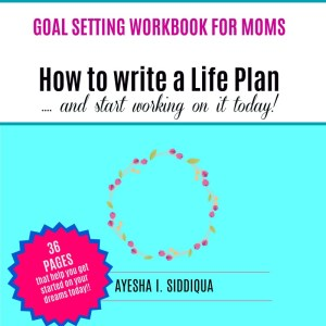 HOw to write a life plan Goal setting workbook for moms jeddahmom CTA