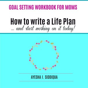 How to write a life plan Goal setting workbook for moms jeddahmom 800
