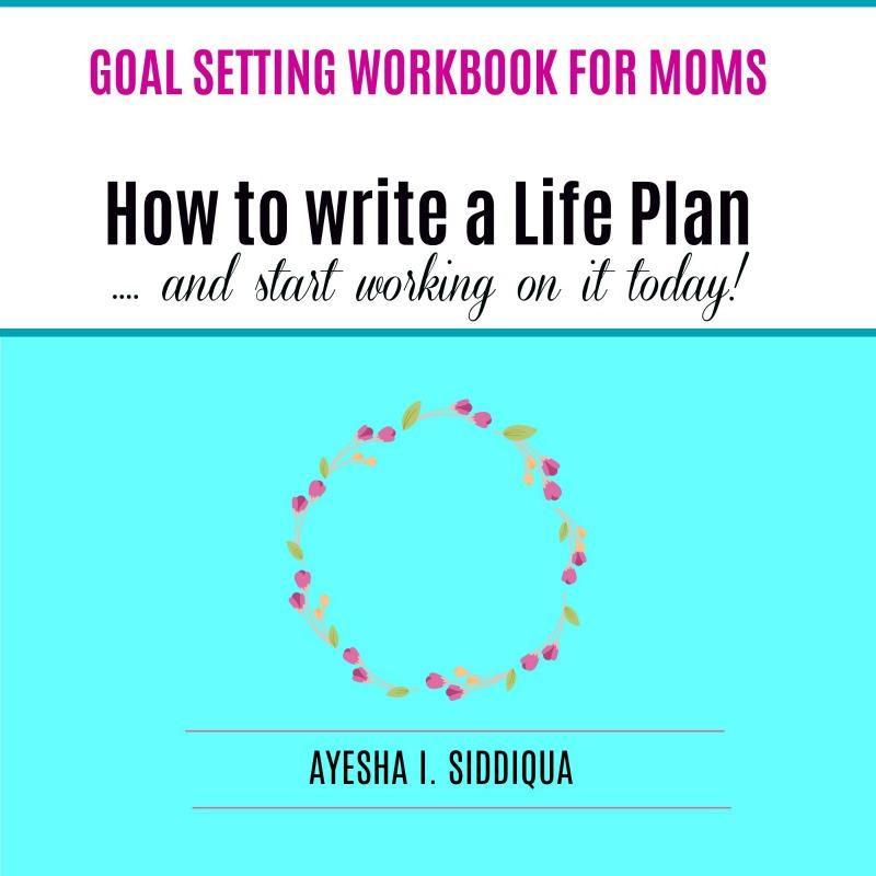 How to write a life plan Goal setting workbook for moms jeddahmom 800