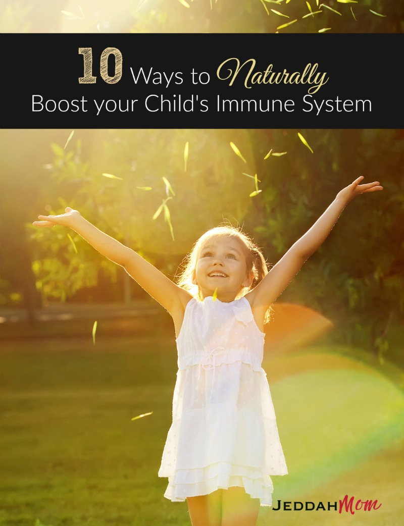 10 ways to naturally boost your kids immunity How to keep kids from getting sick all the time