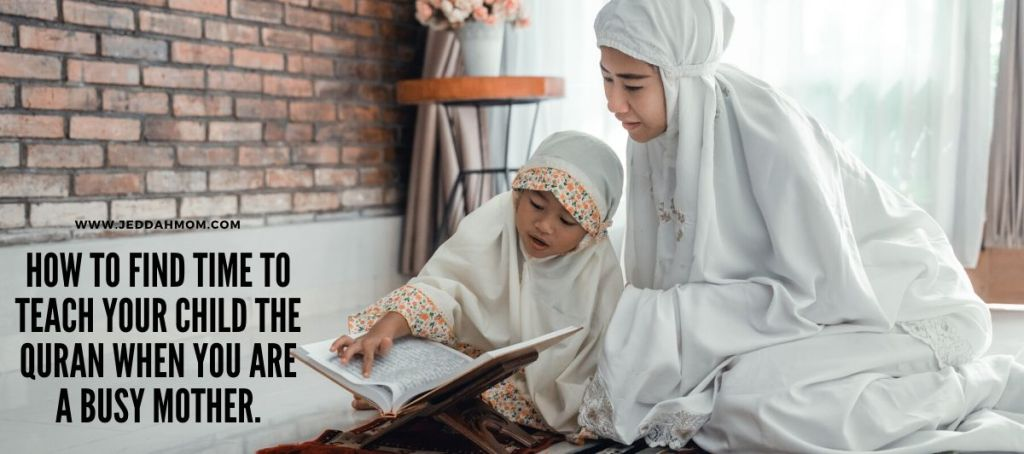 How to teach the Quran when you are a busy mother