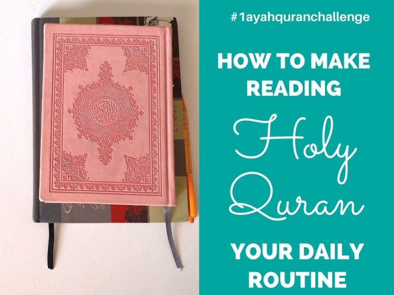 How to make reading Holy Quran a daily Routine everyday