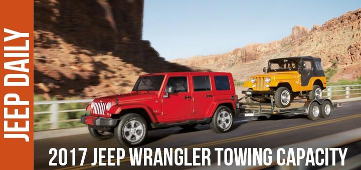 2017 Jeep Wrangler Towing Capacity Specs