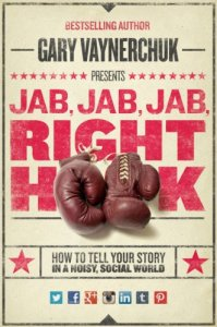 "Cover of Gary Vaynerchuk social media book ""Jab, Jab, Jab, Jab, Right Hook"""