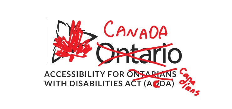 "The Accessibility for Ontarians with Disabilities logo with ""Ontarians"" crossed out and ""Canadians"" written in red marker"