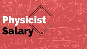 Physicist Salary