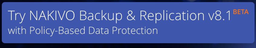 NAKIVO Backup & Replication v8.1 BETA [Sponsored]