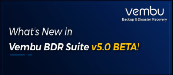 What's new in Vembu BDR Suite v5.0 – Beta [sponsored]