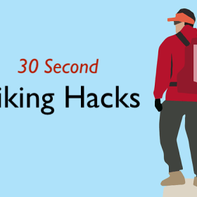 Introducing 30 Second Hiking Hacks