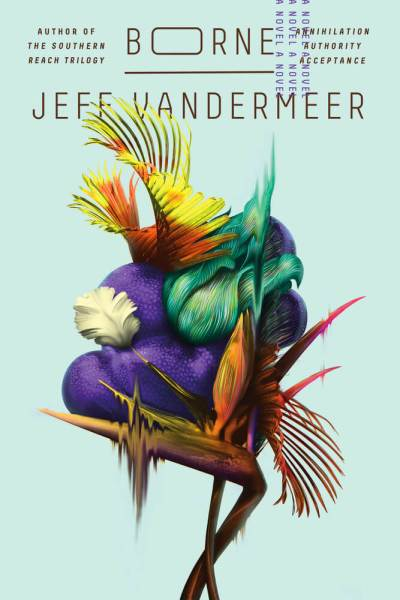 BORNE CENTRAL - Jeff VanderMeer