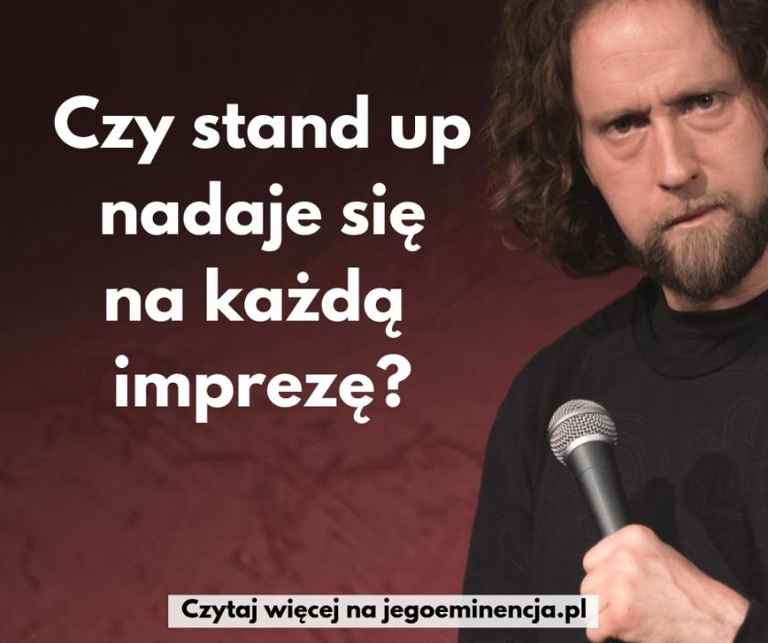 """komik z mikrofonem i napisa: """"czy stand up nadaje się na każdą imprezę"""""""