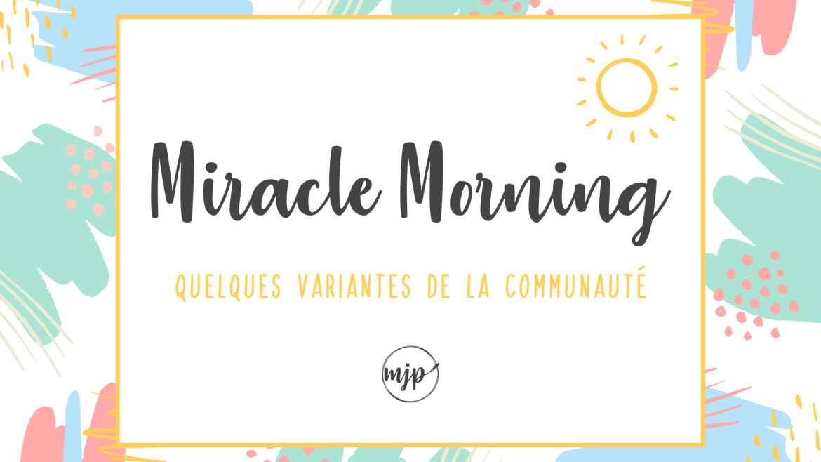 Couverture de l'article Miracle Morning : Quelques variantes de la communauté