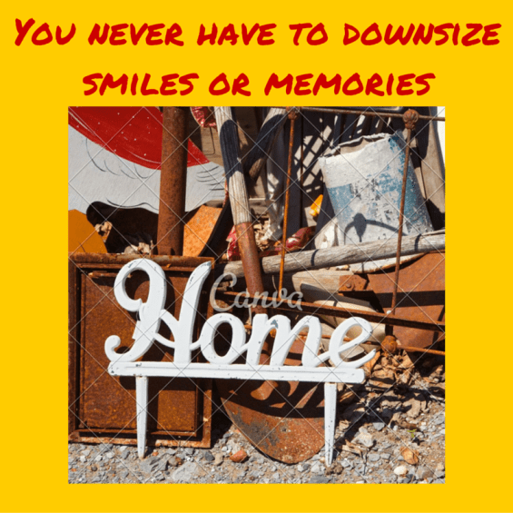 You never have to downsize smiles or memories
