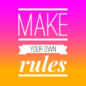 Image result for make your own rules