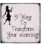 31 Ways to Transform Your Morning