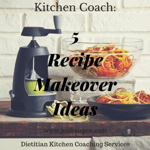 Kitchen Coach: 5 Ways to Make Recipes Healthier