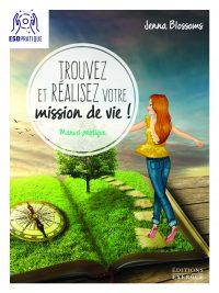 Trouvez Et Réalisez votre Mission De Vie jenna blossoms