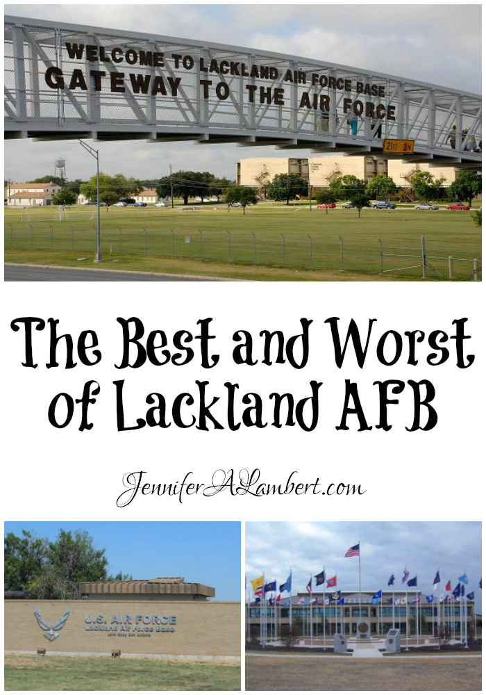 Best And Worst Of Lackland Afb