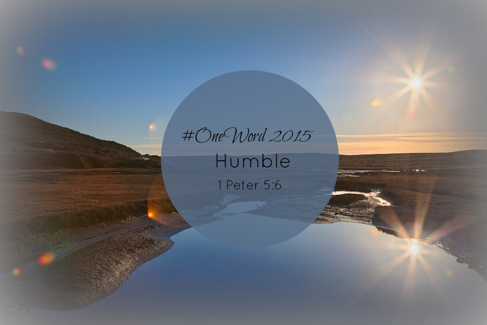 "#OneWord: 2015 ""Humble"""