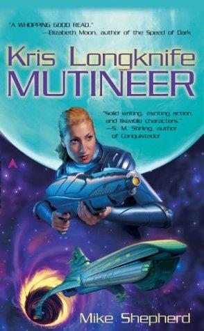 Ensign Longknife: Mutineer