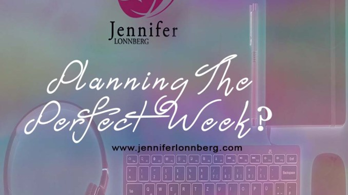 Perfect week - planning - Psychic, Spiritual Healer, Mentor, Christian, Author
