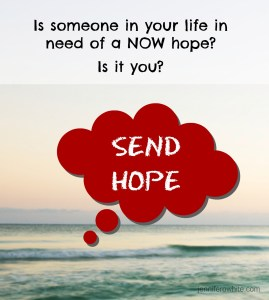 when someone suffering needs hope