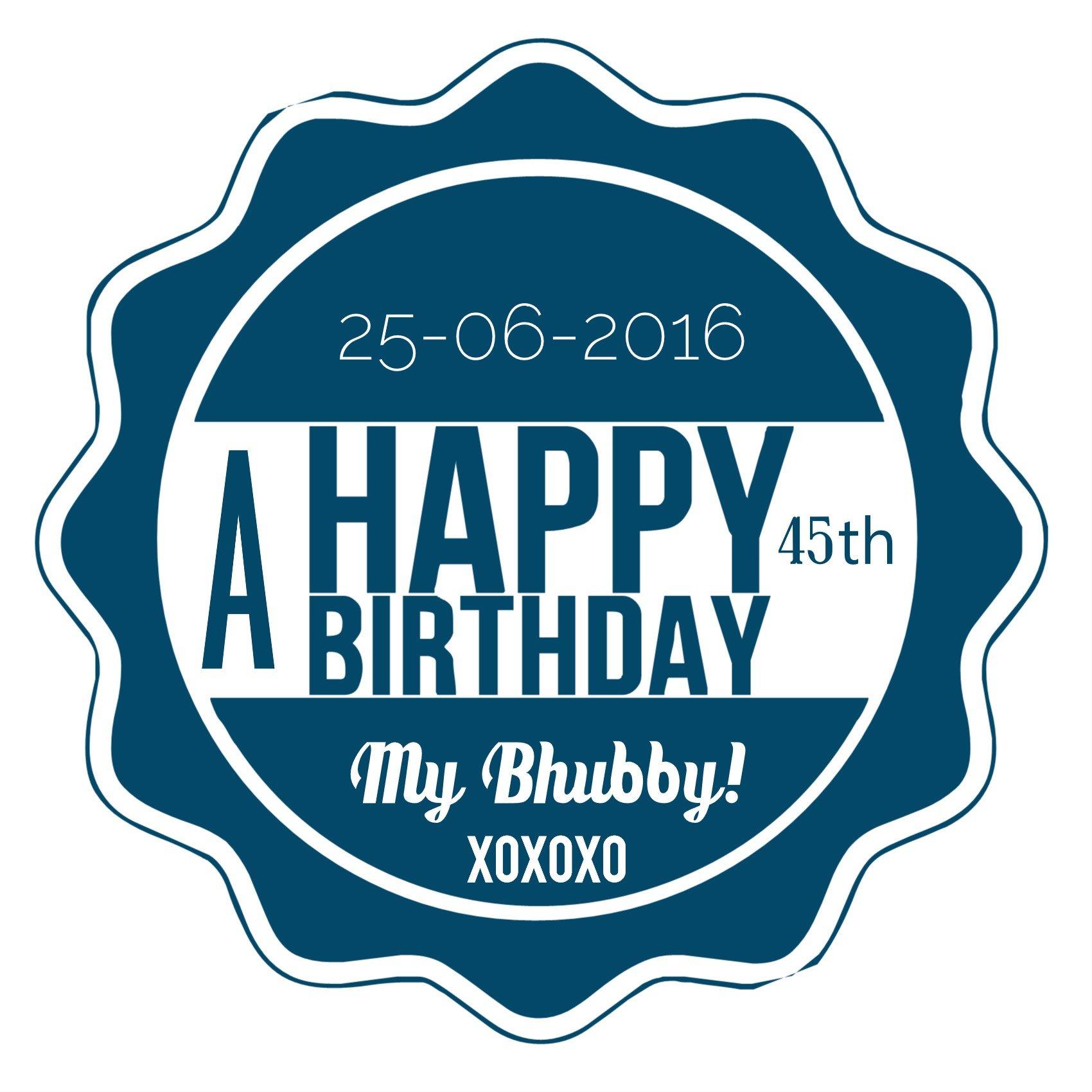 Happy 45th Birthday Bhubby!