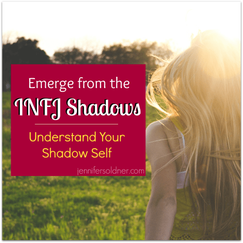 Emerge from the INFJ Shadows