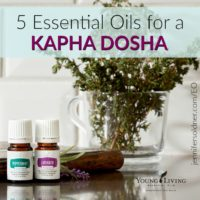 5 Essentials Oils for a Kapha Dosha