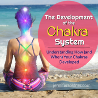 The Development of Your Chakra System