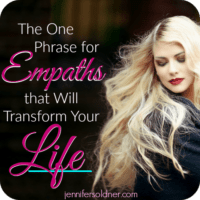 The One Phrase for Empaths that Will Transform Your Life