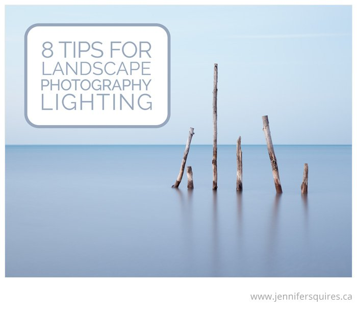 Outdoor Photography Lighting Tips: 8 Tips For Landscape Photography Lighting